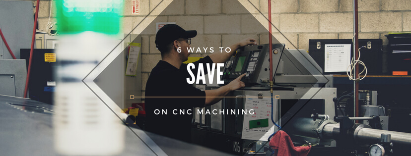 6 Ways to Save on CNC Machining (With Infographic)